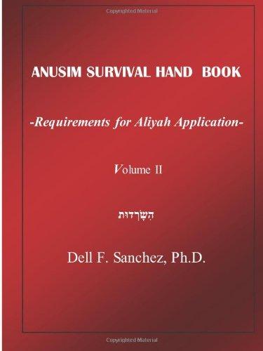 Read Online ANUSIM SURVIVAL HANDBOOK - Volume II: Requirements for  Aliyah Application (Volume 2) pdf