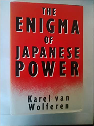 promo code 6ca93 2328d The Enigma of Japanese Power  People and Politics in a Stateless Nation   Karel Van Wolferen  9780333443217  Books - Amazon.ca