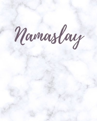 Download Namaslay: Namaste Slay Notebook; Marble Slay Journal; Slay All Day Notebook; Slay All Day White Marble Journal; Slay Composition Book; Blank Lined ... In You; 8 x 10 Inches; 120 Pages; Softcover ebook