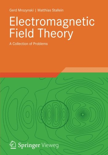 Electromagnetic Field Theory: A Collection of Problems