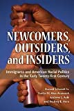 img - for Newcomers, Outsiders, and Insiders: Immigrants and American Racial Politics in the Early Twenty-first Century (The Politics of Race and Ethnicity) book / textbook / text book