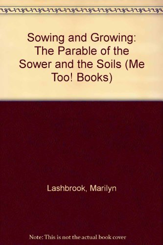 Sowing and Growing: The Parable of the Sower and the Soils (Me Too! Books)