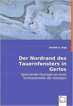 Book Der Nordrand des Tauernfensters in Gerlos: Spannende Geologie an einer Schlüsselstelle der Ostalpen