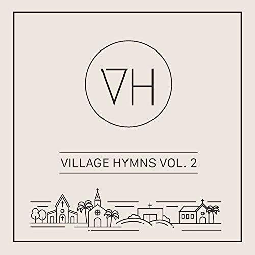 Village Hymns - Village Hymns - Vol. 2 (EP) 2018