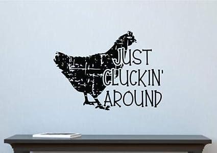 Just Cluckin/' Around Chicken Decor Vinyl Decal Wall Sticker Lettering Words
