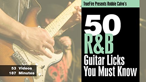 50 R&B Licks You MUST Know by TrueFire