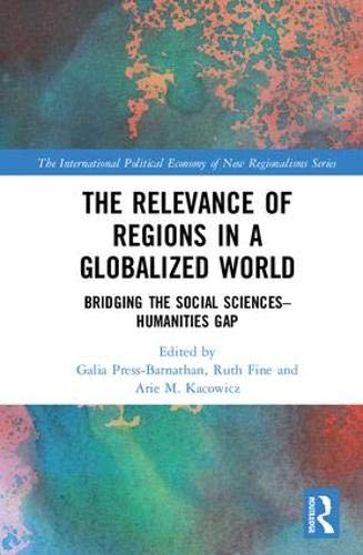 The Relevance of Regions in a Globalized World: Bridging the Social Sciences-Humanities Gap