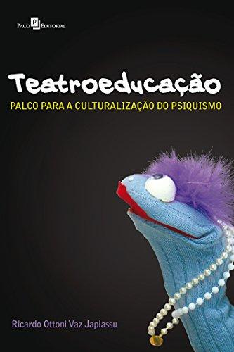 Teatroeducação. Palco Para a Culturalização do Psiquismo