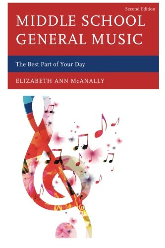 School Music - Middle School General Music: The Best Part of Your Day, Second Edition: The Best Part of Your Day