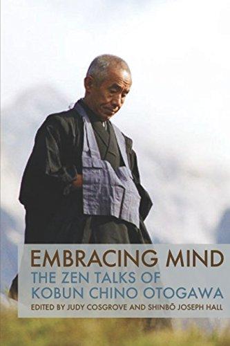 Read Online Embracing Mind: The Zen Talks of Kobun Chino Otogawa ebook