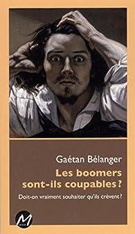 Les boomers sont-ils coupables? Doit-on vraiment souhaiter qu'ils crèvent ? par Gaëtan Belanger