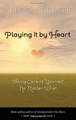 Playing It by Heart: Taking Care of Yourself No