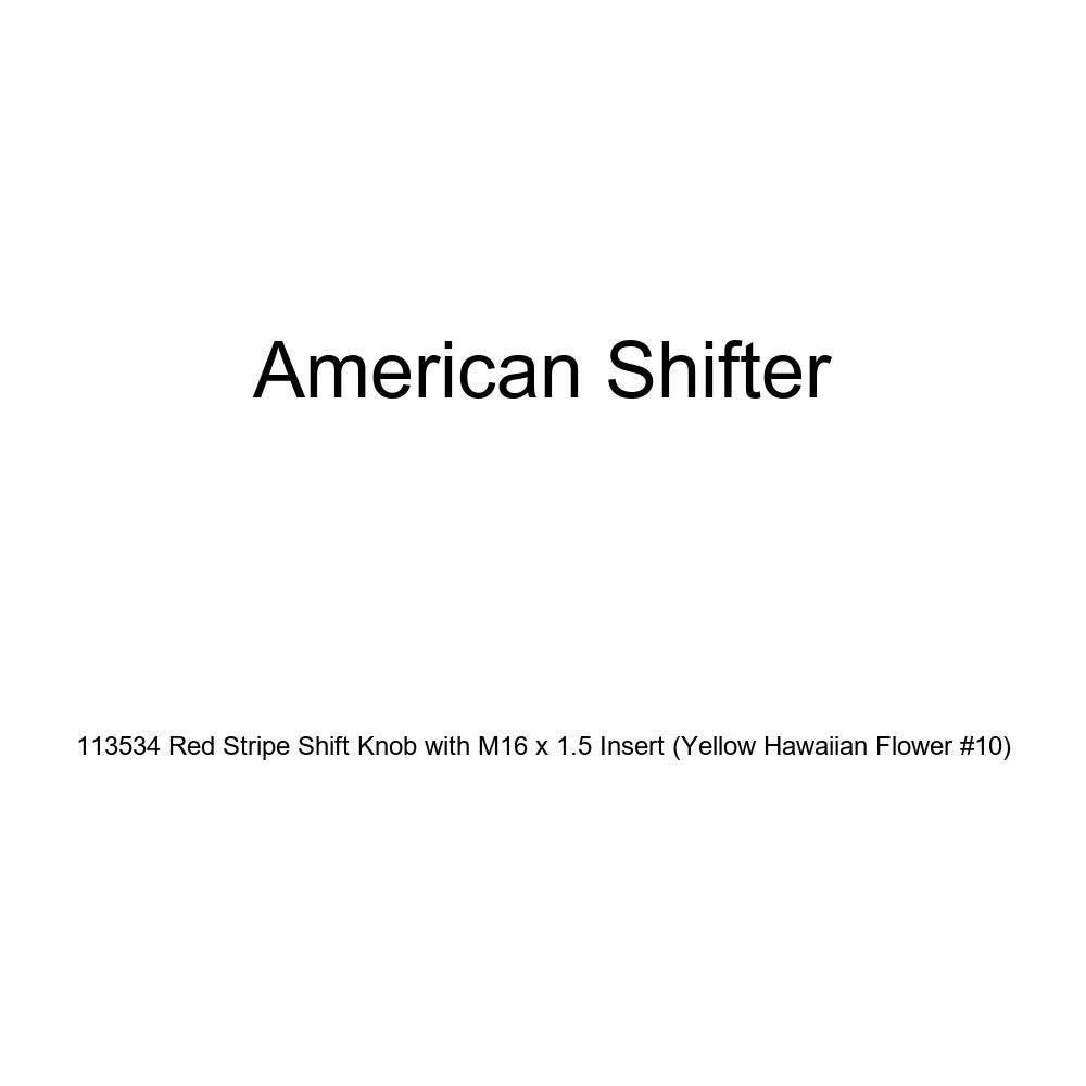 American Shifter 113534 Red Stripe Shift Knob with M16 x 1.5 Insert Yellow Hawaiian Flower #10