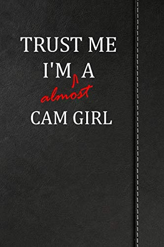 - Trust Me I'm almost a Cam Girl: Handwriting journal for preschool and kindergarten book notebook 120 pages 6