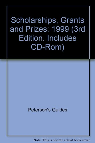 Peterson's 1999 Scholarships, Grants & Prizes (3rd Edition. Includes CD-Rom)