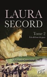 Le roman de Laura Secord, tome 2 : À la défense du pays par Richard Gougeon