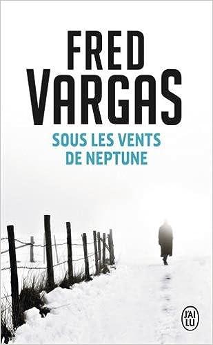 Sous les vents de Neptune - Vargas Fred