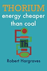 Thorium energy can help check CO2 and global warming, cut deadly air pollution, provide inexhaustible energy, and increase human prosperity. Our world is beset by global warming, pollution, resource conflicts, and energy poverty. Millions die...