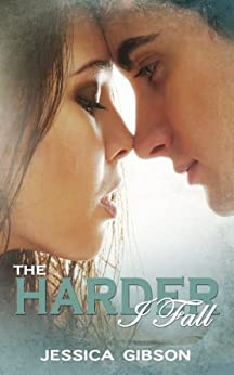 The Harder I Fall (Falling Fast Book 1) by [Gibson, Jessica]