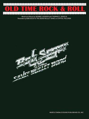 Old Time Rock & Roll - Sheet Music (Bob Seger, Piano/Vocal/Chords) (Old Time Rock And Roll Sheet Music)