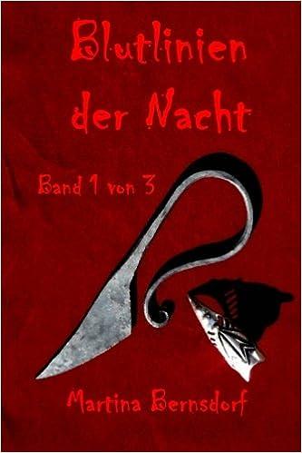 Martina Bernsdorf - Blutlinien der Nacht: Band 1 von 3