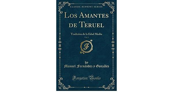 Los Amantes de Teruel, Vol. 2: Tradición de la Edad Media Classic ...