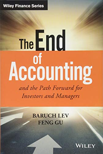 The End of Accounting and the Path Forward for Investors and Managers (Wiley Finance) (Best Big Four Accounting Firm)
