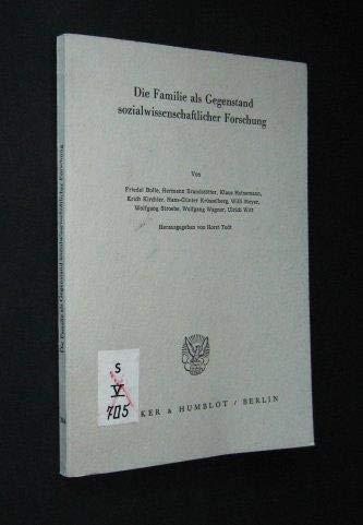 Die Familie als Gegenstand sozialwissenschaftlicher Forschung (Schriften des Vereins für Socialpolitik, Gesellschaft für Wirtschafts- und Sozialwissenschaften) (German Edition)