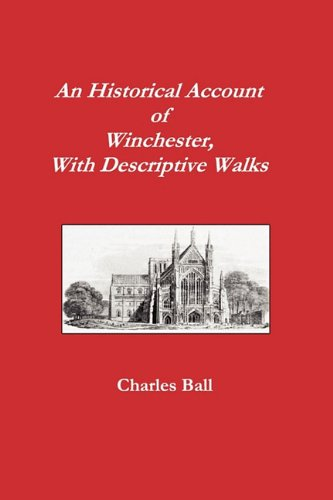 An Historical Account of Winchester, With Descriptive Walks ebook