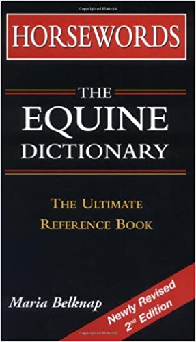 Horsewords: The Equine Dictionary: The Ultimate Reference Book