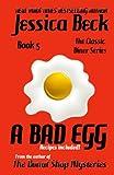 A Bad Egg, Jessica Beck, 1484873688