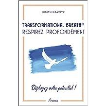 TRANSFORMATIONAL BREATH : RESPIREZ PROFONDÉMENT