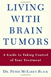 Living with  Brain Tumor, Peter McLaren Black and Sharon Hogan, 0805079688