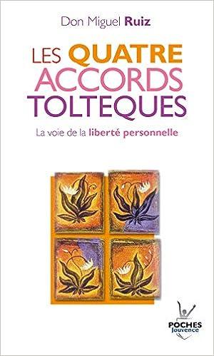 Amazon.fr - Les quatre accords toltèques : La voie de la liberté ...