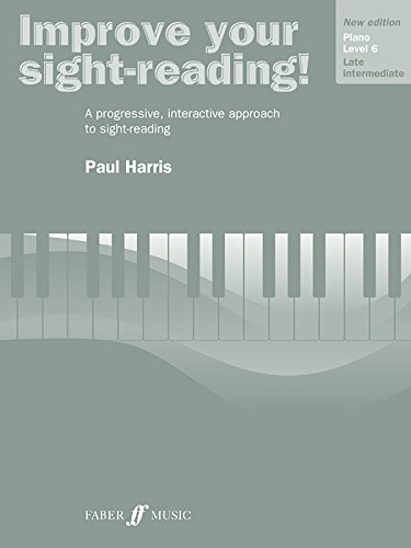 Improve Your Sight-reading! Piano, Level 6: A Progressive, Interactive Approach to Sight-reading (Faber Edition: Improve Your Sight-Reading)