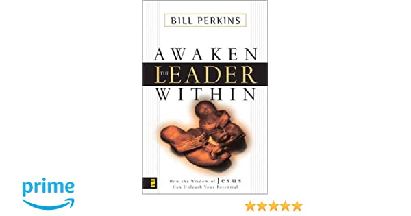 Awaken the Leader Within: William Perkins: 0025986242916: Amazon.com: Books