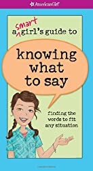 A Smart Girl's Guide to Knowing What to Say (American Girl)