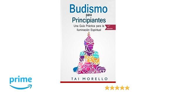 Amazon.com: Budismo para principiantes: Una Guía Práctica ...
