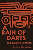 img - for A Rain of Darts: The Mexica Aztecs (Texas Pan American) book / textbook / text book
