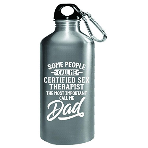 Certified Sex Therapist Calls Me Dad Fathers Day Gift - Water Bottle by My Family Tee
