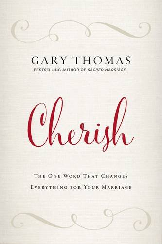 Cherish: The One Word That Changes Everything for Your - Thomas Mall