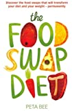 The Food Swap Diet, Peta Bee, 0749957832