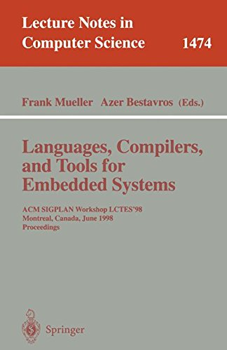 Languages, Compilers, and Tools for Embedded Systems: ACM SIGPLAN Workshop LCTES '98, Montreal, Canada, June 19-20, 1998, Proceedings (Lecture Notes in Computer Science) by Springer