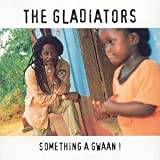 Something a Gwaan by The Gladiators
