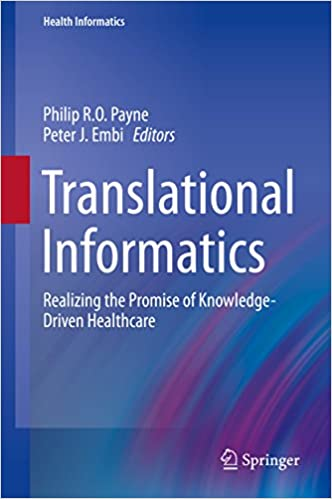 Read online Translational Informatics: Realizing the Promise of Knowledge-Driven Healthcare (Health Informatics) PDF, azw (Kindle), ePub, doc, mobi