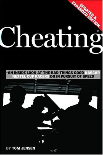 Download By Tom Jensen - Cheating: An Inside Look at the Bad Things Good NASCAR Nextel Cup (Exp Upd) (2004-09-16) [Paperback] pdf epub