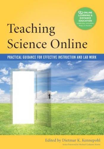 Teaching Science Online: Practical Guidance for Effective Instruction and Lab Work (Online Learning and Distance Education)