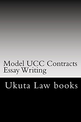 Model UCC Contracts Essay Writing: Normalized Partial Reading Allowed
