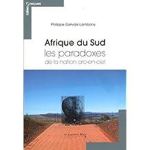AFRIQUE DU SUD : LES PARADOXES DE LA NATION ARC-EN-CIEL