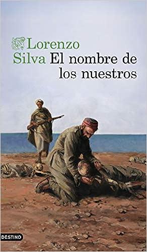 El nombre de los nuestros de Lorenzo Silva
